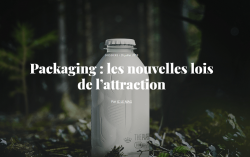 Packaging : les nouvelles lois de l'attraction